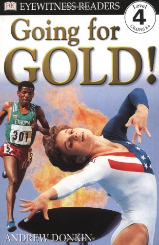 Going for Gold! (DK Readers: Level 4: Proficient Readers): Andrew Donkin