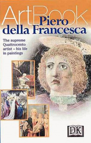 9780789448538: Piero Della Francesca: The Master of Order, Clarity, and Naturalistic Observation--His Life in Paintings