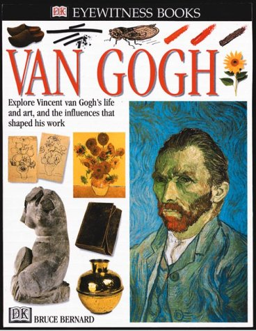 9780789448781: Van Gogh: Explore Vincent van Gogh's Life and Art, and the Influences That Shaped His Work (DK Eyewitness Books)
