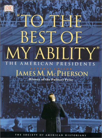 9780789450739: To the Best of My Ability: The American Presidents