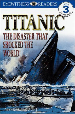 DK Big Readers: Titanic (Level 3: Reading Alone): Dubowski, Mark