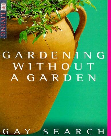9780789451170: Gardening Without A Garden (DK Living)