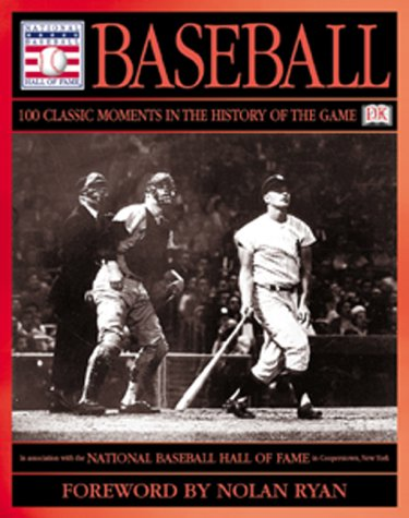 9780789451217: Baseball: 100 Classic Moments in the History of the Game