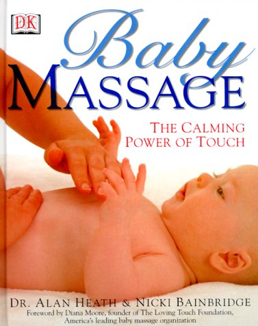 Baby Massage: The Calming Power of Touch: Bainbridge, Nicki