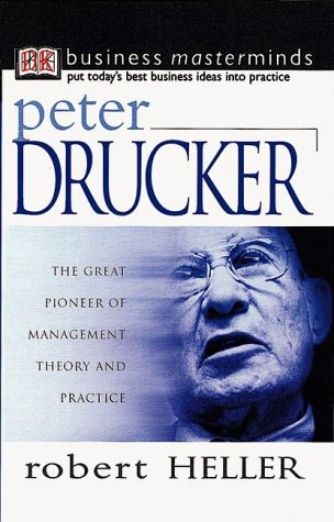 Business Masterminds: Peter Drucker: Heller, Robert