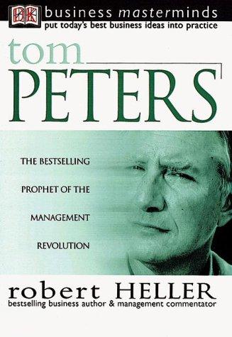 Business Masterminds: Tom Peters: Heller, Robert
