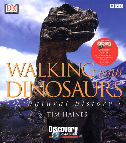 9780789451873: Walking with Dinosaurs: A Natural History
