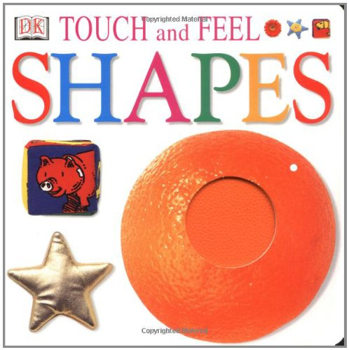 Touch and Feel: Shapes: DK Publishing