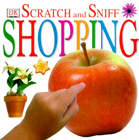 Scratch and Sniff: Shopping: DK Publishing