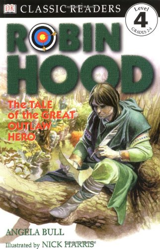 9780789453914: Robin Hood: The Tale of the Great Outlaw Hero (Dk Readers: Level 4)
