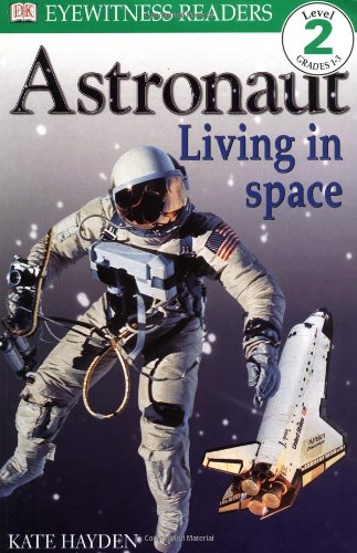 9780789454218: DK Readers: Astronaut, Living in Space (Level 2: Beginning to Read Alone)