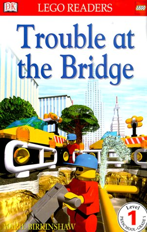 9780789454577: DK LEGO Readers: Trouble at the Bridge (Level 1: Beginning to Read)