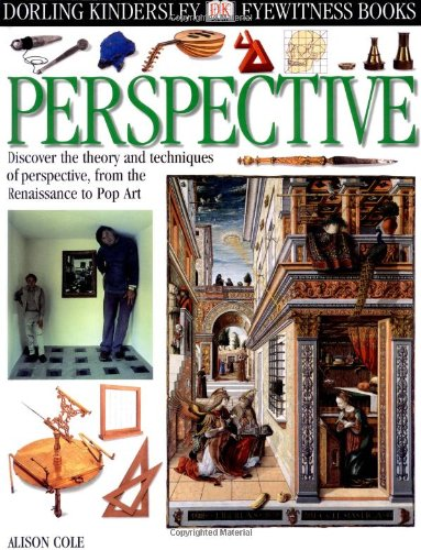 Eyewitness DK: Perspective: Discover the theory and techniques of perspective, from the Renaissance...
