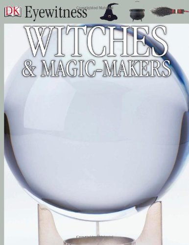 9780789458780: Eyewitness: Witches & Magic Makers