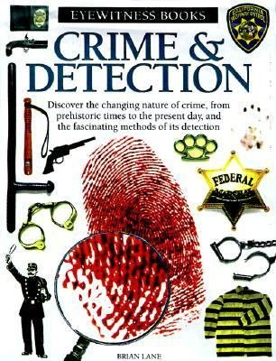 9780789458834: CRIME AND DETECTION (DK Eyewitness Books)