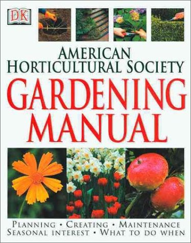 The American Horticultural Society Gardening Manual: D K Publishing