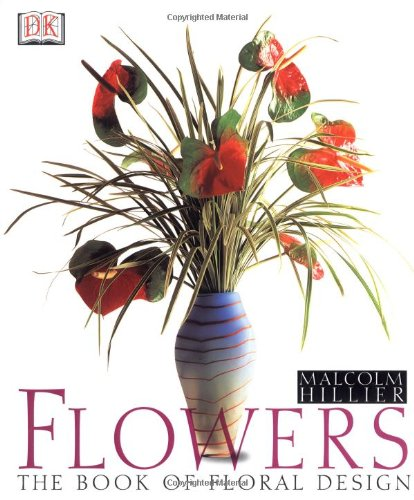 9780789459541: Flowers: The Book of Floral Design