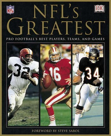 NFL's Greatest: Pro Football's Best Players, Teams, and Games: DK Publishing; League, ...