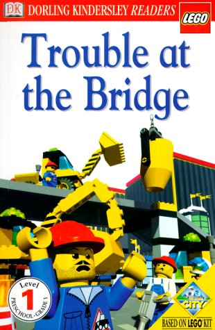 9780789460936: DK LEGO Readers: Trouble at the Bridge (Level 1: Beginning to Read)