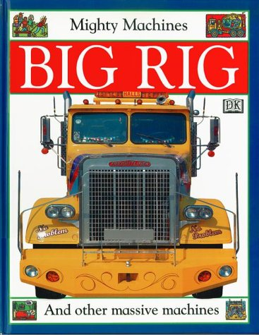9780789461025: Mighty Machines: Big Rig