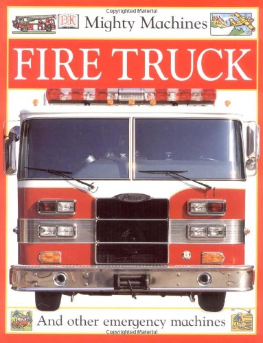 9780789461032: Mighty Machines: Fire Truck