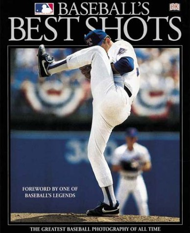 Major League Baseball's Best Shots (0789461196) by DK Publishing; Major League Baseball; Johnny Bench