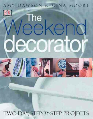 9780789461292: The Weekend Decorator