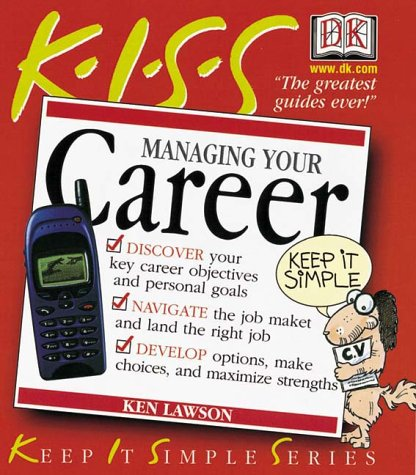 9780789461384: KISS Guide to Managing Your Career