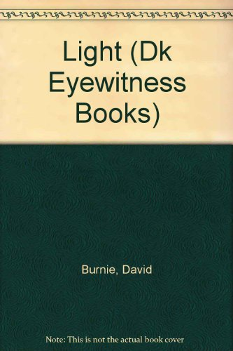 9780789461841: LIGHT (Dk Eyewitness Books)