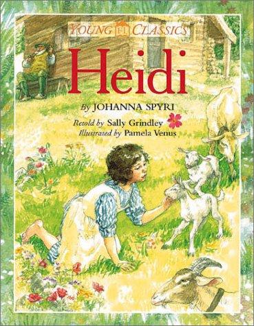 Heidi: JOHANNA SPYRI, SALLY GRINDLEY, PAMELA VENUS