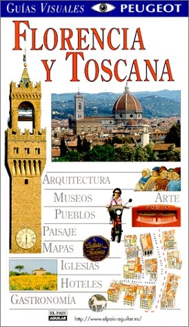 9780789462145: Guias Visuales Peugeot: Florencia Y Toscana (Dorling Kindersley Spanish Travel Guides)