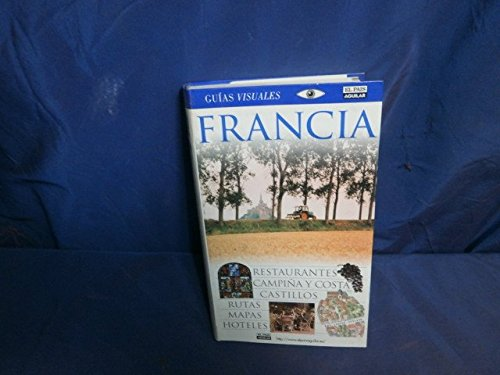 9780789462169: Guias Visuales: Francia (Dorling Kindersley Spanish Travel Guides)