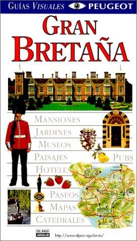 9780789462206: Guias Visuales Peugeot: Gran Bretana (Dorling Kindersley Spanish Travel Guides)