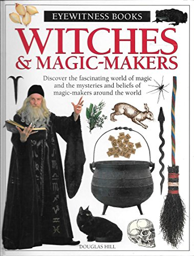 9780789464804: WITCHES AND MAGIC MAKERS (DK Eyewitness Books)
