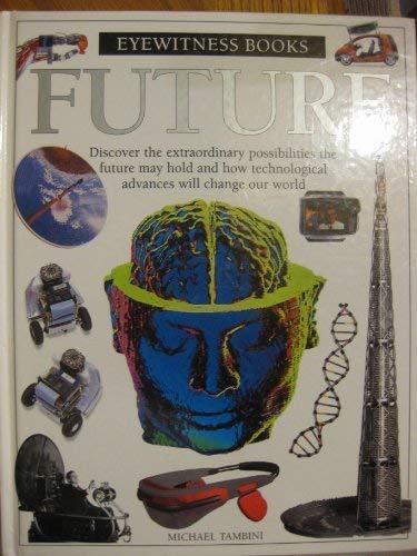 FUTURE (DK Eyewitness Books) (078946487X) by Grau, Andre