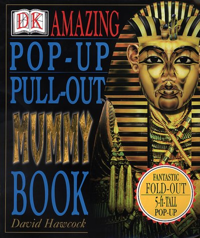 Amazing Pop-Up, Pull-Out Mummy Book: Hawcock, David