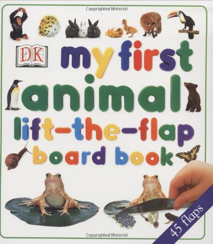 9780789465153: My First Lift the Flap Animals Board Book