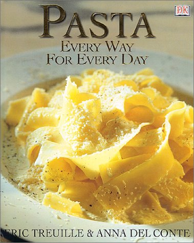 9780789465481: Pasta: Every Way for Every Day