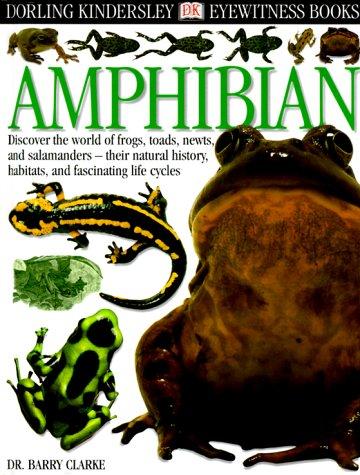 Eyewitness: Amphibian (Eyewitness Books) (0789465906) by Barry Clarke