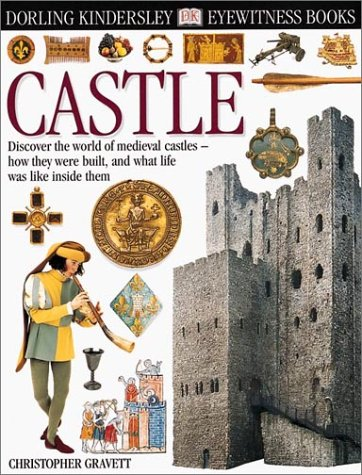 Eyewitness: Castle (Eyewitness Books): Gravett, Christopher