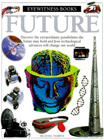 9780789466266: Eyewitness: Future (Eyewitness Books)