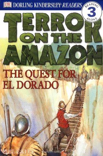 9780789466389: Terror on the Amazon: The Quest for El Dorado (Dk Readers. Level 3)