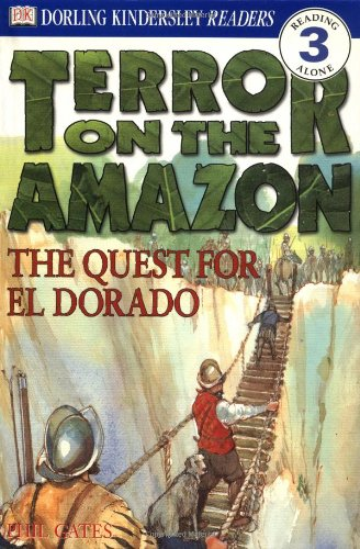 9780789466396: Terror on the Amazon: The Quest for El Dorado (Dk Readers. Level 3)
