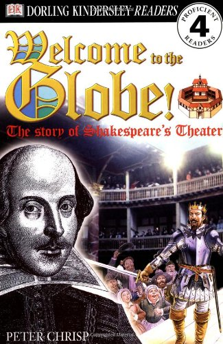 9780789466402: Welcome to the Globe: The Story of Shakespeare's Theater (Dk Readers. Level 4)