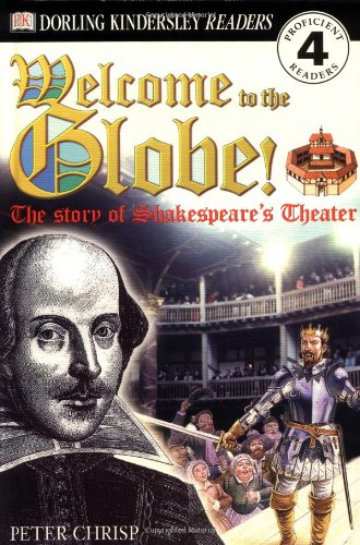 9780789466419: Welcome to the Globe: The Story of Shakespeare's Theater (Dk Readers. Level 4)