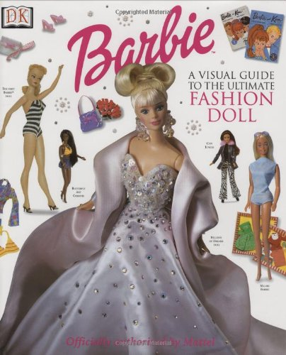 9780789466648: Barbie: VISUAL GUIDE TO THE ULTIMATE FASHION DOLL
