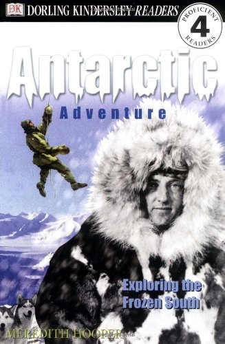 9780789466846: Antarctic Adventure: Exploring the Frozen Continent (Dk Readers. Level 4)