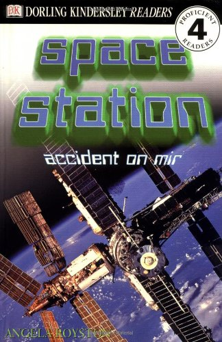 DK Readers: Space Station, Accident on MIR (Level 4: Proficient Readers): Angela Royston