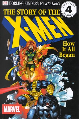 9780789466969: The Story of the X-Men: How It All Began (Dk Readers. Level 4)