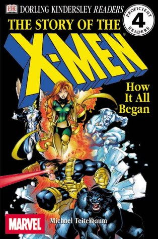 9780789466976: The Story of the X-Men: How It All Began (Dk Readers. Level 4)